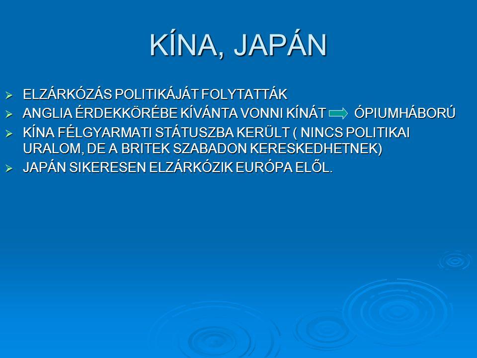 KÍNA, JAPÁN ELZÁRKÓZÁS POLITIKÁJÁT FOLYTATTÁK