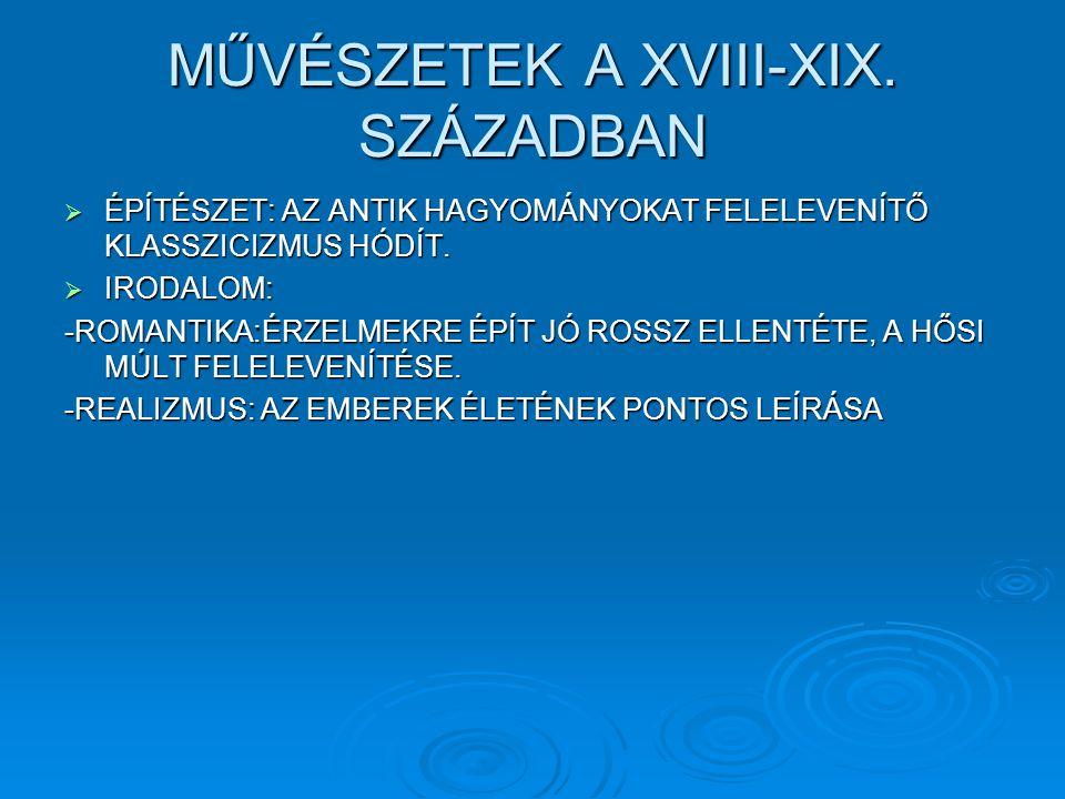 MŰVÉSZETEK A XVIII-XIX. SZÁZADBAN
