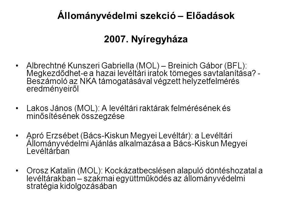 Állományvédelmi szekció – Előadások 2007. Nyíregyháza