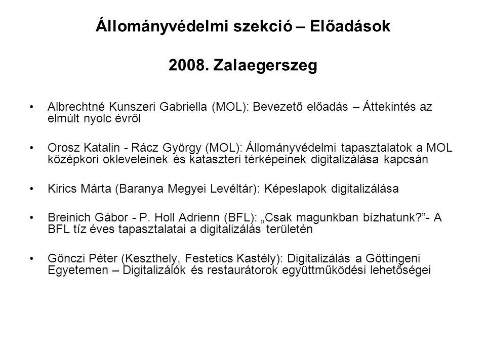 Állományvédelmi szekció – Előadások 2008. Zalaegerszeg