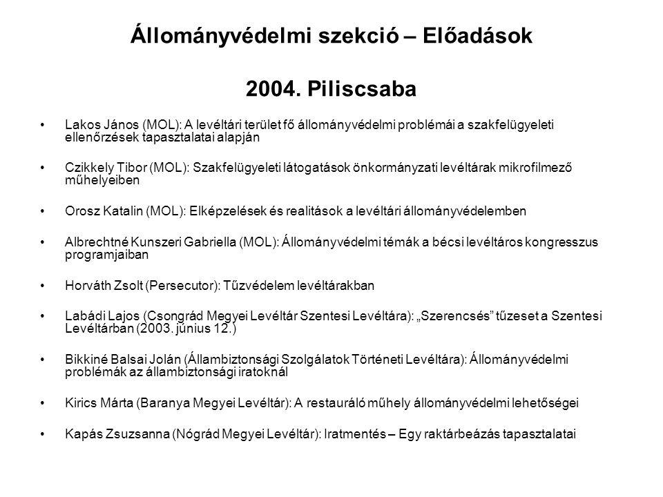 Állományvédelmi szekció – Előadások 2004. Piliscsaba