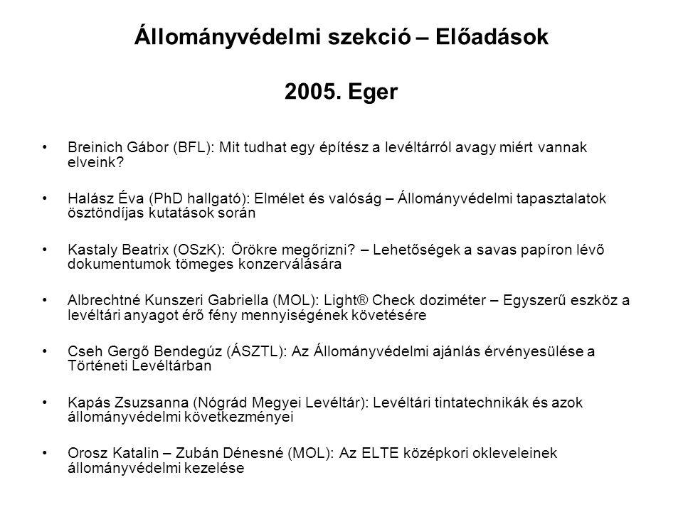Állományvédelmi szekció – Előadások 2005. Eger