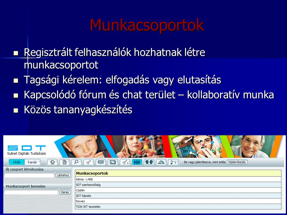Munkacsoportok Regisztrált felhasználók hozhatnak létre munkacsoportot