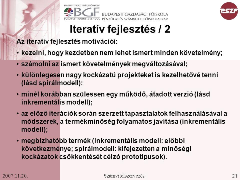 Iteratív fejlesztés / 2 Az iteratív fejlesztés motivációi: