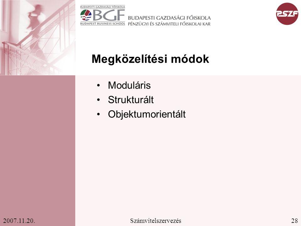 Megközelítési módok Moduláris Strukturált Objektumorientált