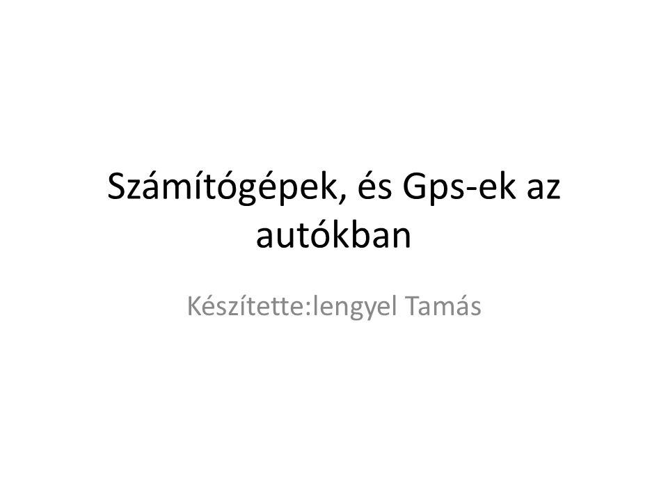 Számítógépek, és Gps-ek az autókban