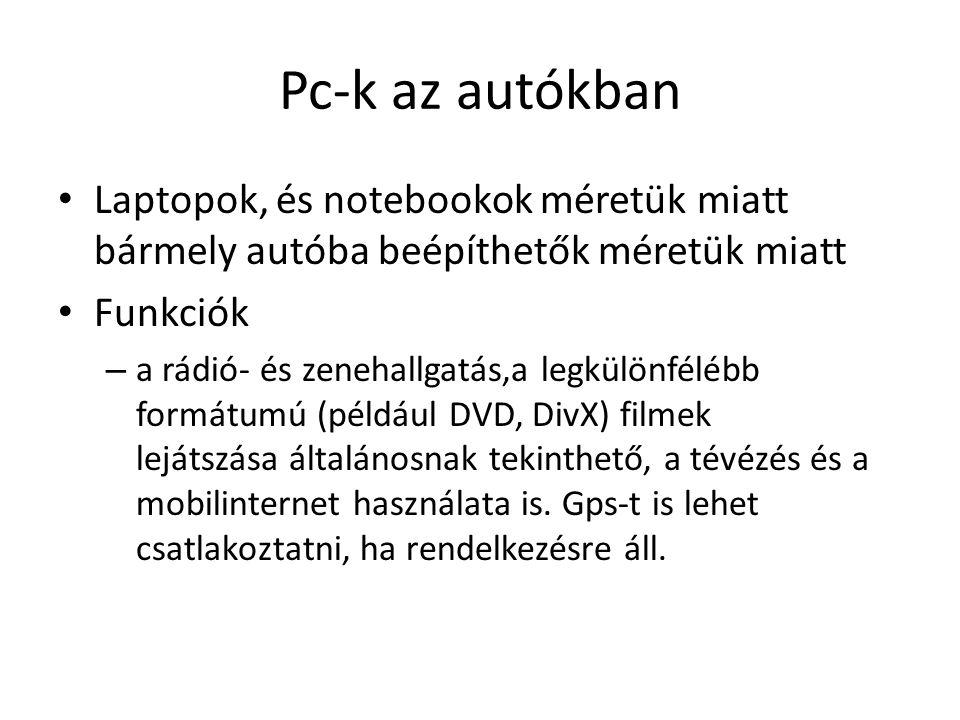 Pc-k az autókban Laptopok, és notebookok méretük miatt bármely autóba beépíthetők méretük miatt. Funkciók.