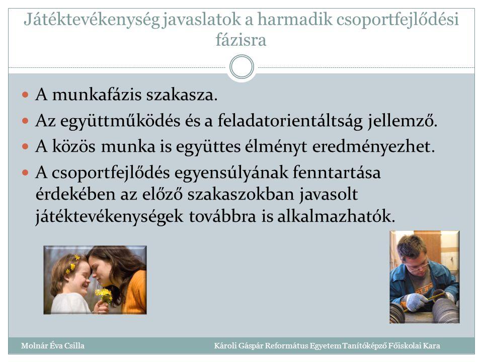 Játéktevékenység javaslatok a harmadik csoportfejlődési fázisra