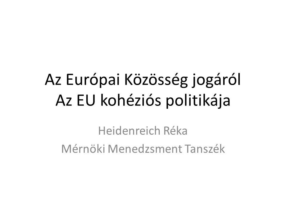 Az Európai Közösség jogáról Az EU kohéziós politikája