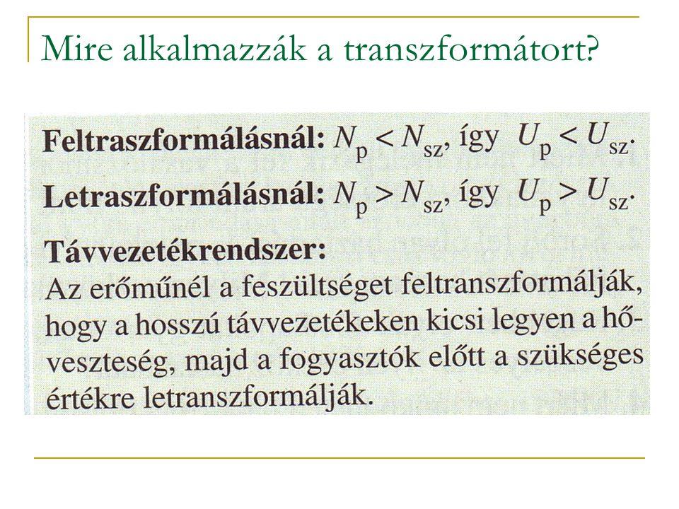 Mire alkalmazzák a transzformátort