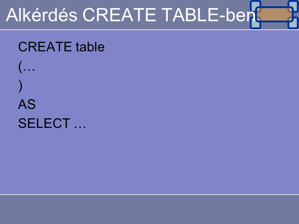 Alkérdés CREATE TABLE-ben