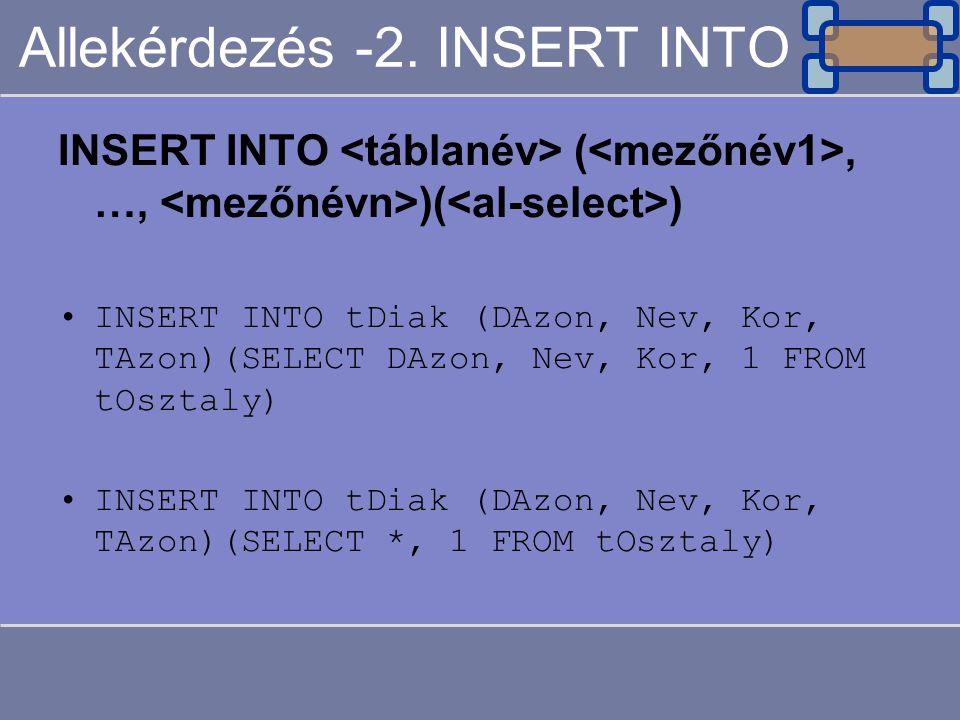 Allekérdezés -2. INSERT INTO