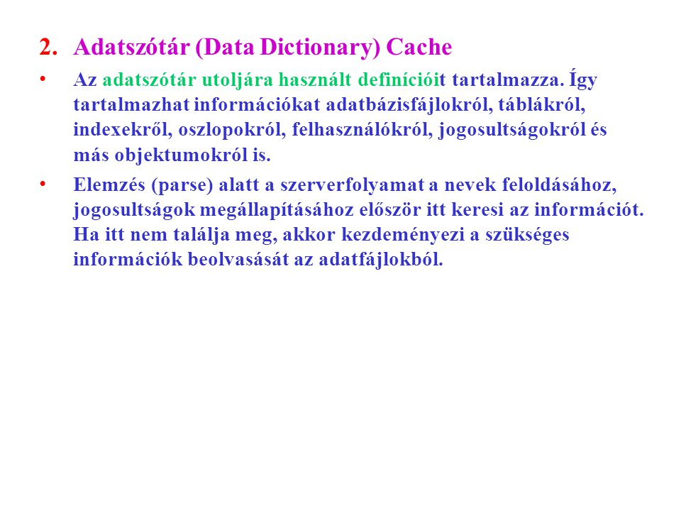 2. Adatszótár (Data Dictionary) Cache