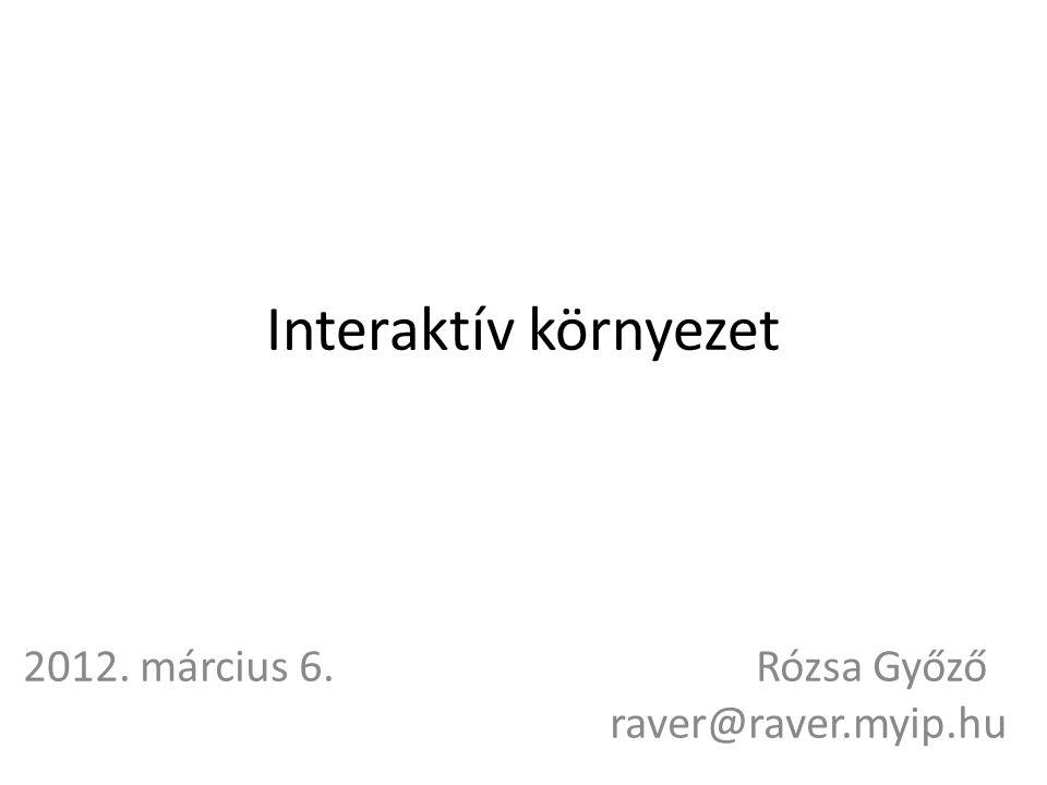 2012. március 6. Rózsa Győző raver@raver.myip.hu