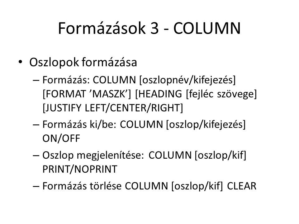 Formázások 3 - COLUMN Oszlopok formázása