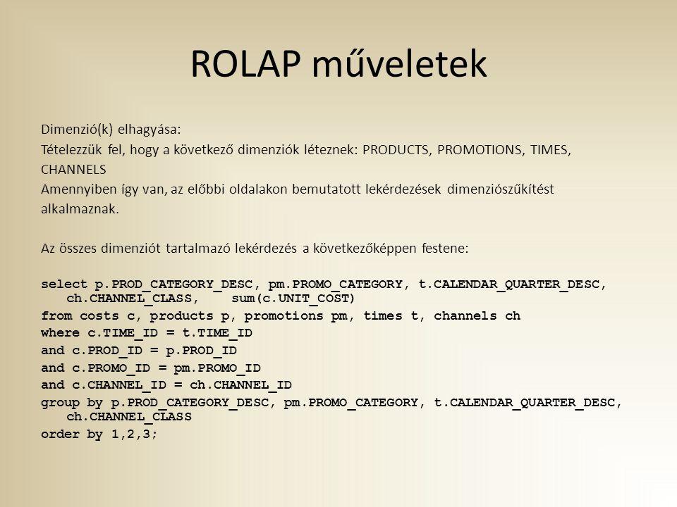 ROLAP műveletek Dimenzió(k) elhagyása: