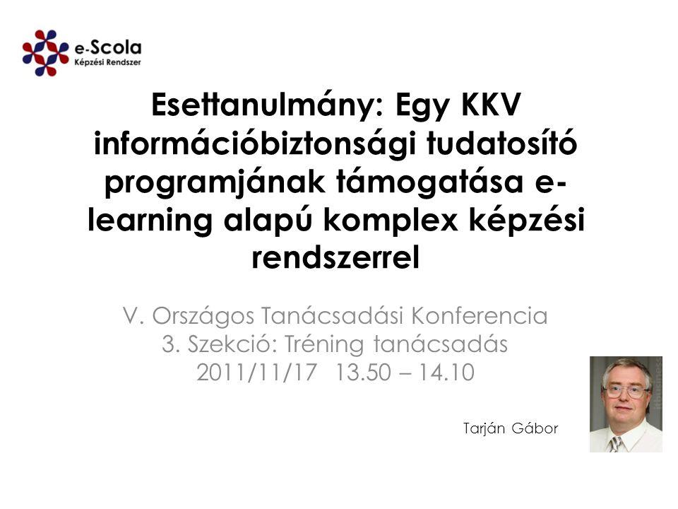 Esettanulmány: Egy KKV információbiztonsági tudatosító programjának támogatása e-learning alapú komplex képzési rendszerrel