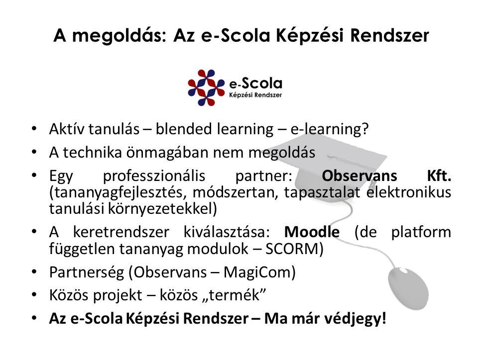A megoldás: Az e-Scola Képzési Rendszer