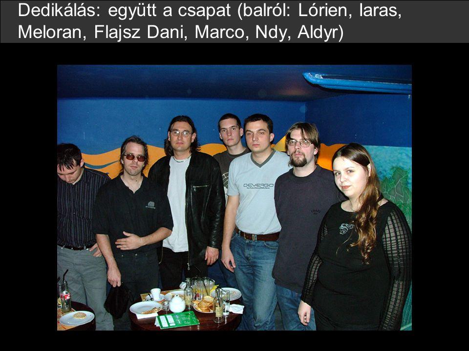 Dedikálás: együtt a csapat (balról: Lórien, Iaras, Meloran, Flajsz Dani, Marco, Ndy, Aldyr)