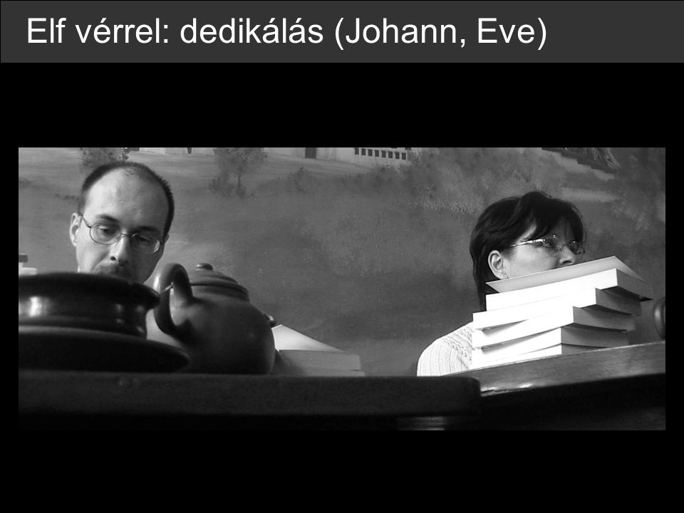 Elf vérrel: dedikálás (Johann, Eve)