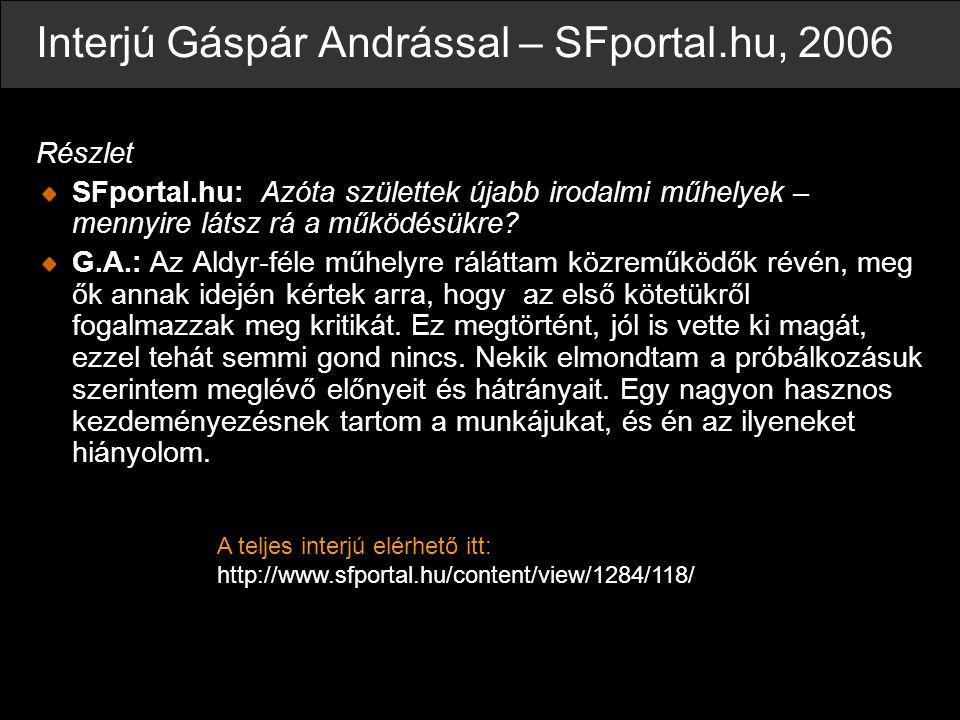 Interjú Gáspár Andrással – SFportal.hu, 2006
