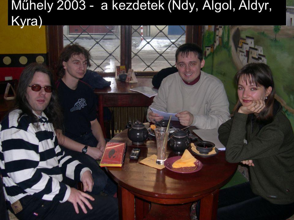 Műhely 2003 - a kezdetek (Ndy, Algol, Aldyr, Kyra)