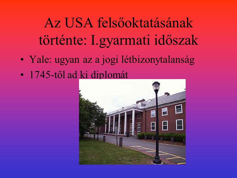 Az USA felsőoktatásának történte: I.gyarmati időszak