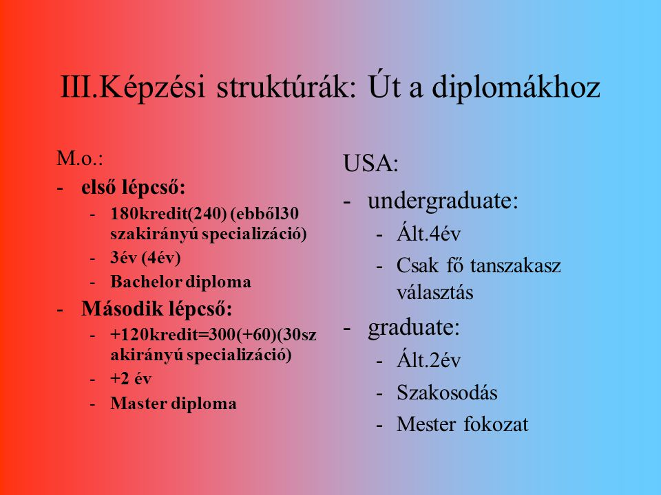 III.Képzési struktúrák: Út a diplomákhoz