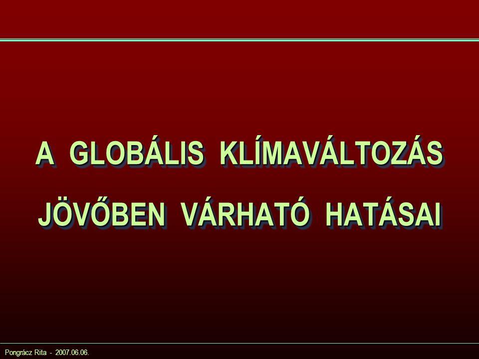 A GLOBÁLIS KLÍMAVÁLTOZÁS JÖVŐBEN VÁRHATÓ HATÁSAI