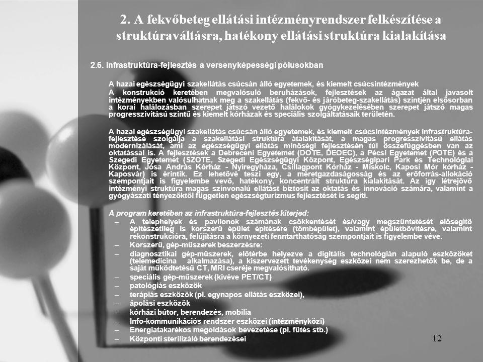 2. A fekvőbeteg ellátási intézményrendszer felkészítése a struktúraváltásra, hatékony ellátási struktúra kialakítása