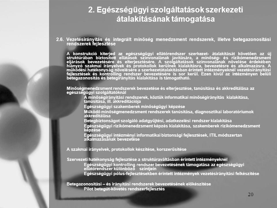 2. Egészségügyi szolgáltatások szerkezeti átalakításának támogatása