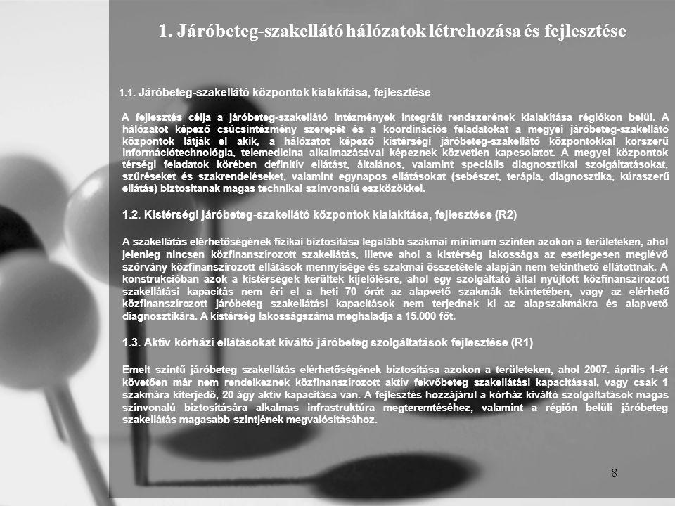 1. Járóbeteg-szakellátó hálózatok létrehozása és fejlesztése