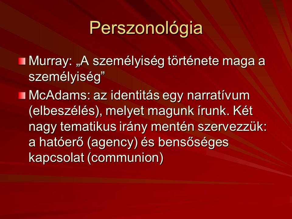 """Perszonológia Murray: """"A személyiség története maga a személyiség"""