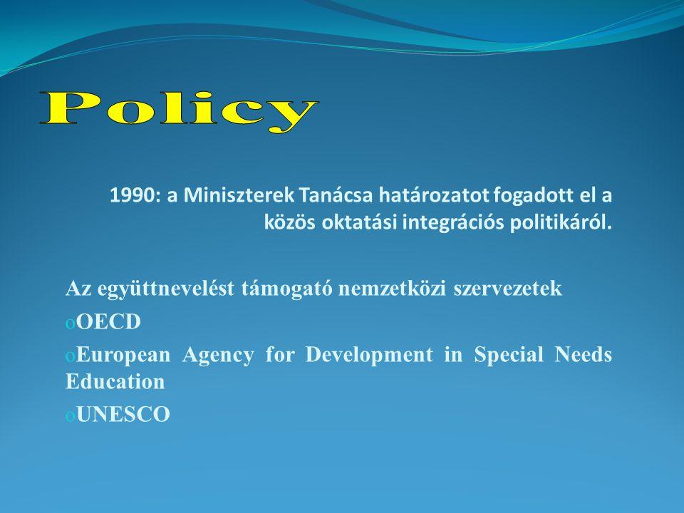 Policy 1990: a Miniszterek Tanácsa határozatot fogadott el a közös oktatási integrációs politikáról.