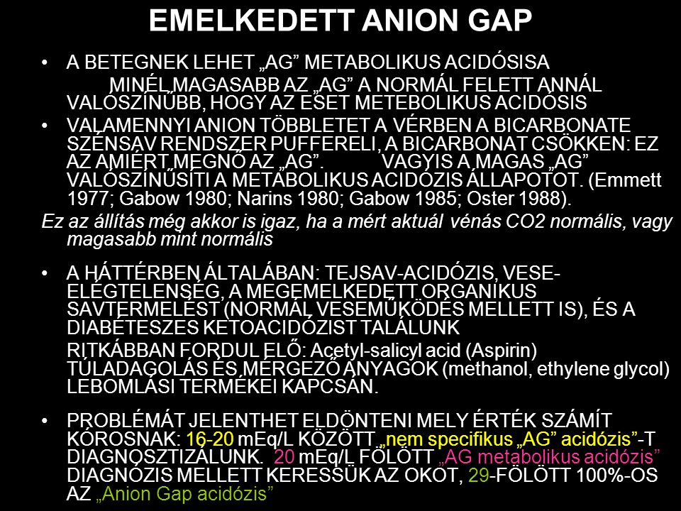 "EMELKEDETT ANION GAP A BETEGNEK LEHET ""AG METABOLIKUS ACIDÓSISA"