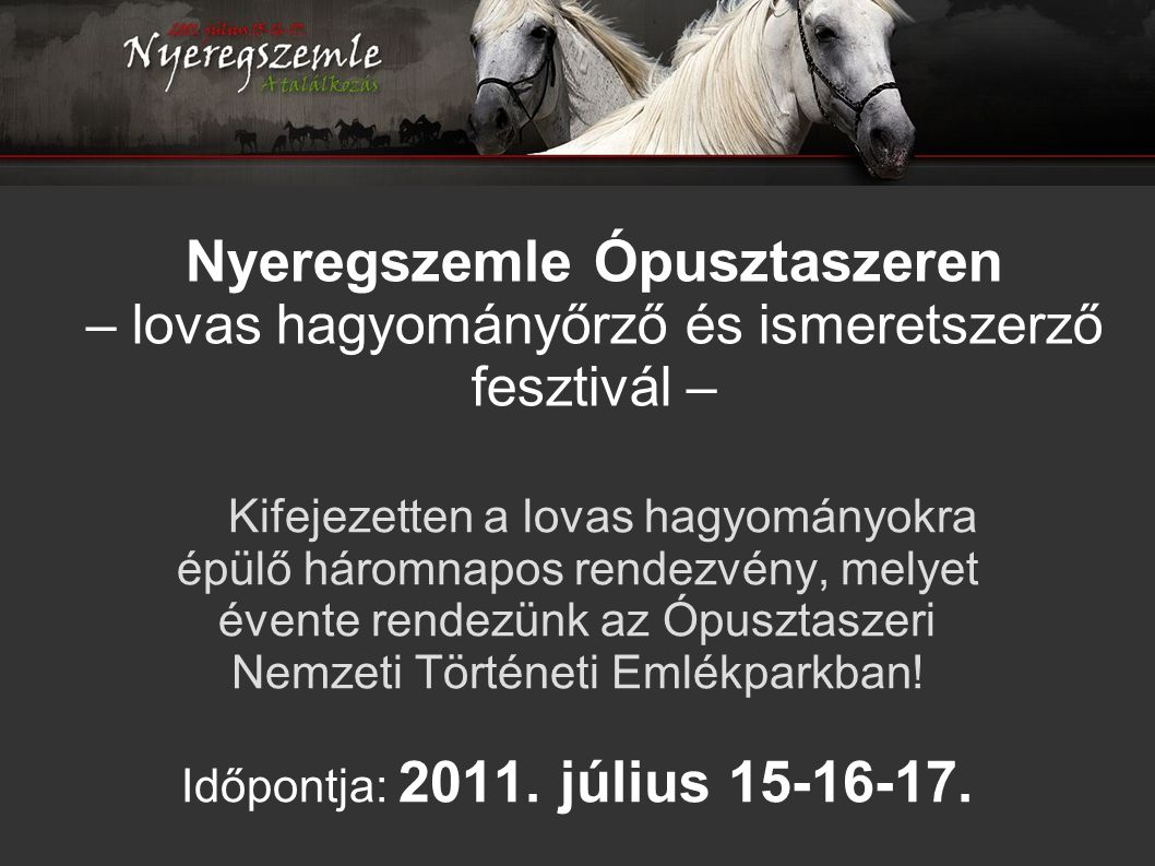 Nyeregszemle Ópusztaszeren – lovas hagyományőrző és ismeretszerző fesztivál –