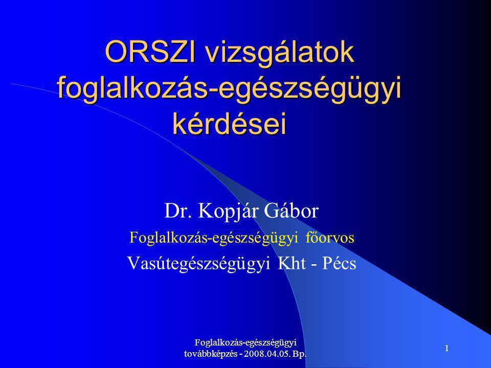 ORSZI vizsgálatok foglalkozás-egészségügyi kérdései