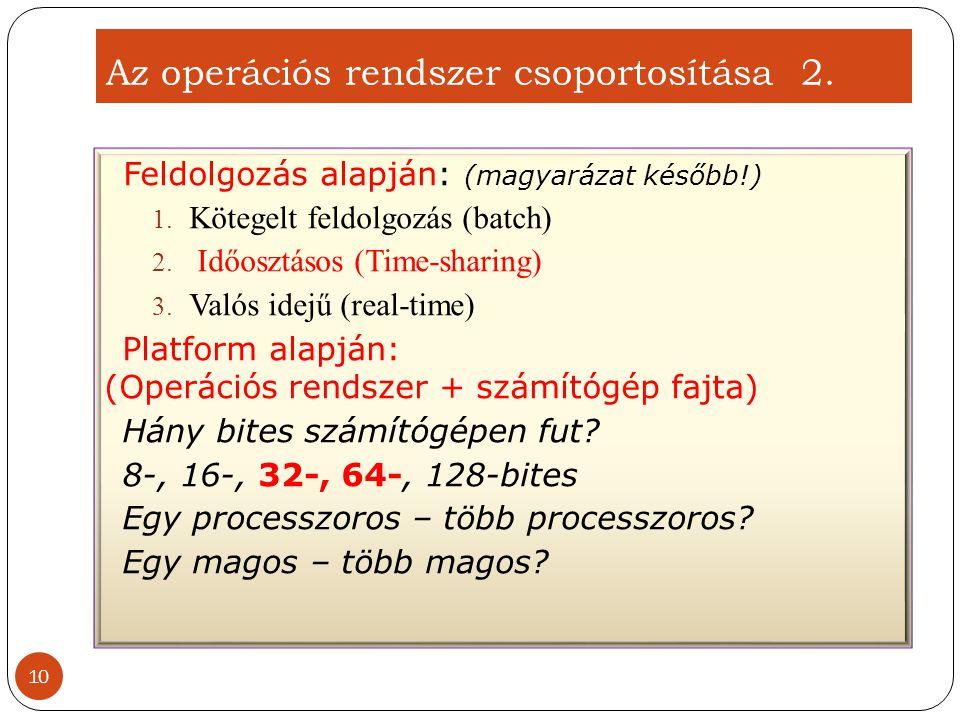 Az operációs rendszer csoportosítása 2.