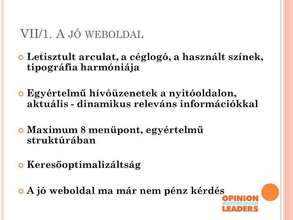 VII/1. A jó weboldal Letisztult arculat, a céglogó, a használt színek, tipográfia harmóniája.