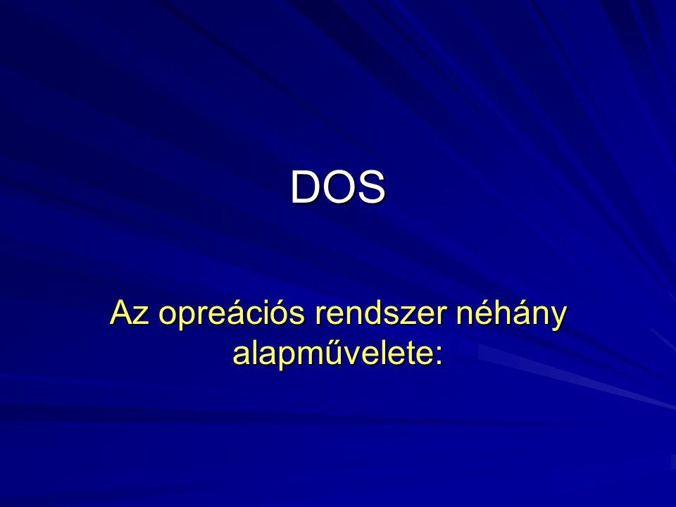 Az opreációs rendszer néhány alapművelete: