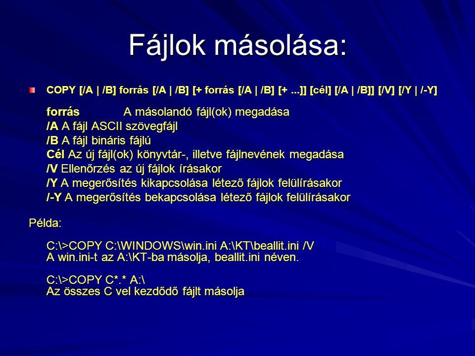 Fájlok másolása: /A A fájl ASCII szövegfájl /B A fájl bináris fájlú