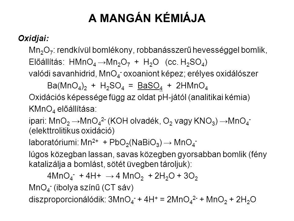 A MANGÁN KÉMIÁJA Oxidjai: