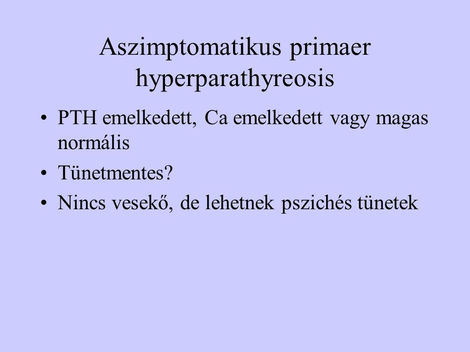 Aszimptomatikus primaer hyperparathyreosis