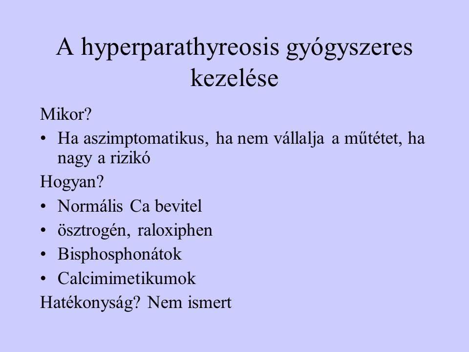 A hyperparathyreosis gyógyszeres kezelése