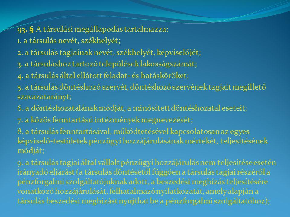 93. § A társulási megállapodás tartalmazza: