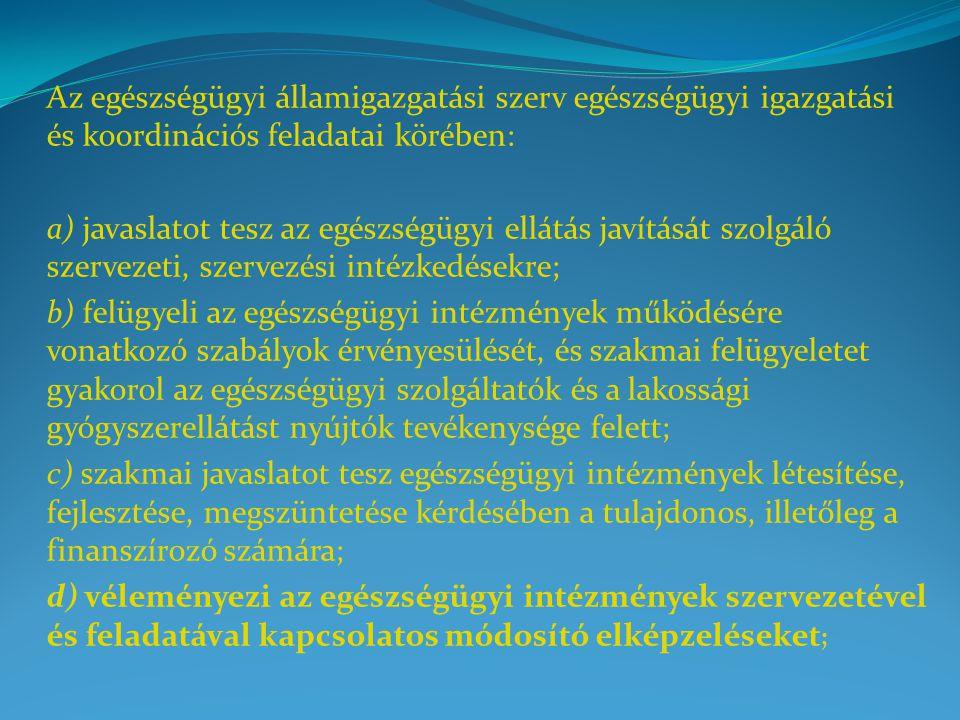 Az egészségügyi államigazgatási szerv egészségügyi igazgatási és koordinációs feladatai körében:
