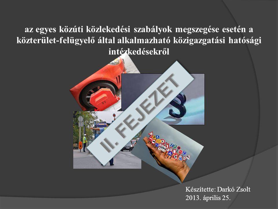 az egyes közúti közlekedési szabályok megszegése esetén a közterület-felügyelő által alkalmazható közigazgatási hatósági intézkedésekről