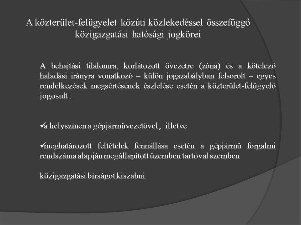 A közterület-felügyelet közúti közlekedéssel összefüggő közigazgatási hatósági jogkörei