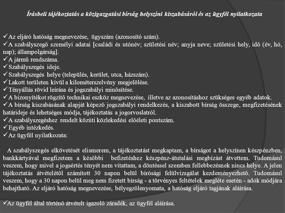 Írásbeli tájékoztatás a közigazgatási bírság helyszíni kiszabásáról és az ügyfél nyilatkozata