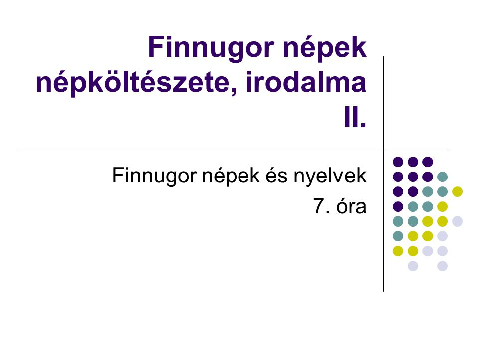 Finnugor népek népköltészete, irodalma II.